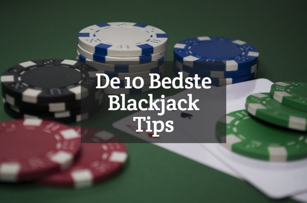 De 10 Bedste Blackjack Tips